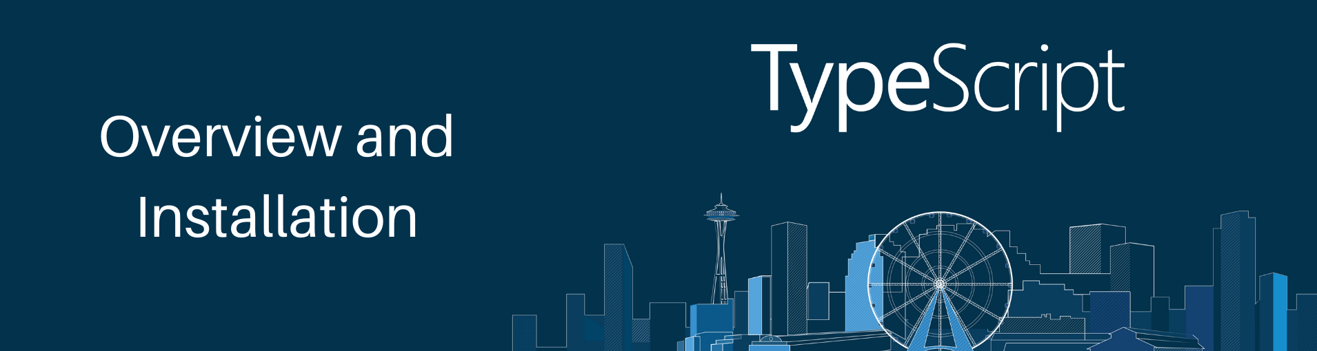 TypeScript   Overview and Installation
