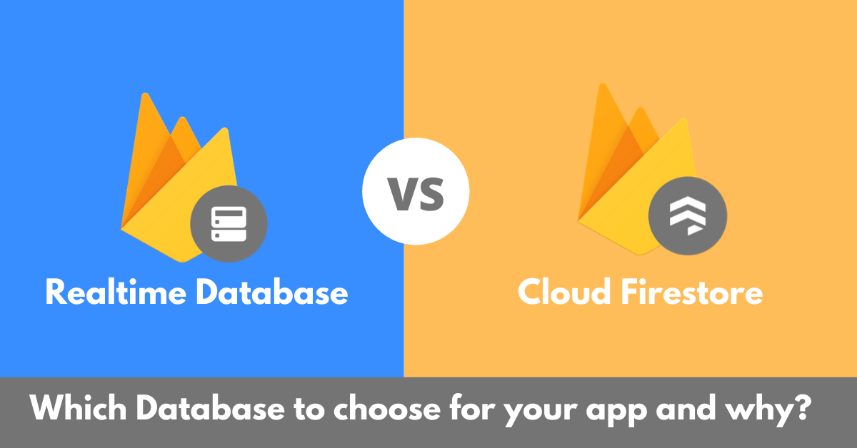 Realtime Database vs Cloud Firestore - Which database to choose ?